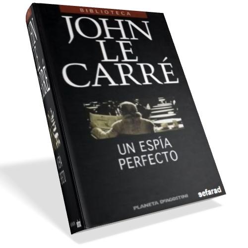 Un espía perfecto - John Le Carré